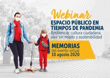 Memorias 1° Webinar de Espacio Público: Espacio Público en Tiempos de Pandemia